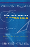 Functional Analysis: Introduction to Further Topics in Analysis: Bk. 4 (Princeton Lectures in Analysis)