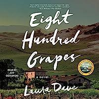 Eight Hundred Grapes: A Novel