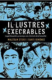Més il·lustres execrables: La part fosca dels personatges més idolatrats de la humanitat Narrativa catalana: Amazon.es: Otero, Malcolm, Giménez, Santi: Libros