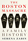 The Boston Massacre: A Family History