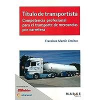 Título de transportista. Competencia profesional para el transporte de mercancía (Biblioteca de logística)