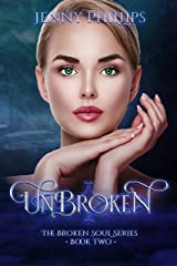 Unbroken (The Broken Soul Series Book 2) Kindle Edition