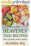 Heavenly Thai Recipes: Thai Cooking Made Simple (English Edition)