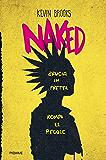 Naked (edizione italiana): Brucia in fretta, rompi le regole