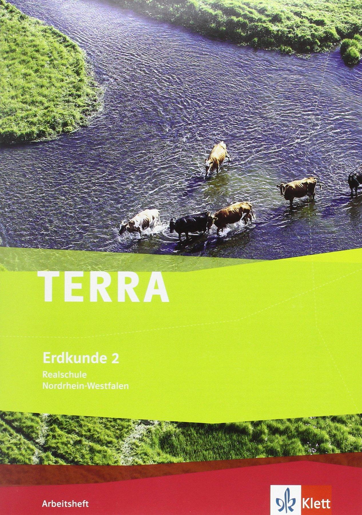 TERRA Erdkunde für Nordrhein-Westfalen - Ausgabe für Realschulen (Neue Ausgabe) / Arbeitsheft 7./8. Schuljahr