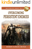 Prayer: Overcoming Persistent Enemies   Included: 20 Explosive Daily Prayer Points To Combat Every Persistent Enemy Of Sickness, Disease, Poverty, Lack, ... & Frustration (Deliverance Series Book 5)