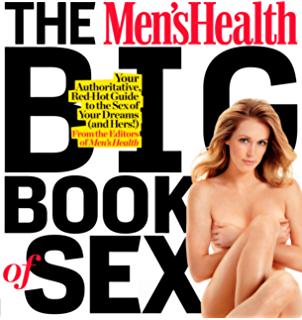 Better sex in no time an illustrated guide for busy couples an the mens health big book of sex your authoritative red hot guide to fandeluxe Choice Image