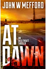 AT Dawn (An Alex Troutt Thriller Book 4) Kindle Edition
