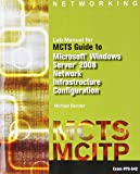 Lab Manual for MCTS GD to Microsoft Windows Server 2008 Network Infastructure Configuration (exam #70-642)