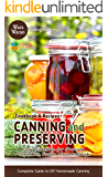 Canning and Preserving: Easy Direction for Canning Vegetables, Fruits, Meat and Fish, Complete Guide to DIY Homemade Canning Cookbook and Recipes