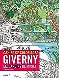 Cahier de coloriages Giverny, les jardins de Monet