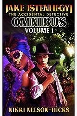 Jake Istenhegyi: The Accidental Detective Omnibus Volume 1 Kindle Edition