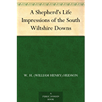 A Shepherd's Life Impressions of the South Wiltshire Downs (English Edition)