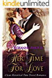 Romance: Clean and Wholesome: Her Time For Love (Clean Regency Romance European Classic)