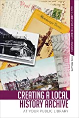 Creating a Local History Archive at Your Public Library (ALA Guides for the Busy Librarian) Paperback