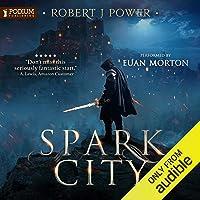 Spark City: The Spark City Cycle, Book 1