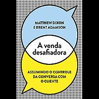 A venda desafiadora: Assumindo o controle da conversa com o cliente