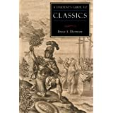 A Student's Guide to Classics (ISI Guides to the Major Disciplines)