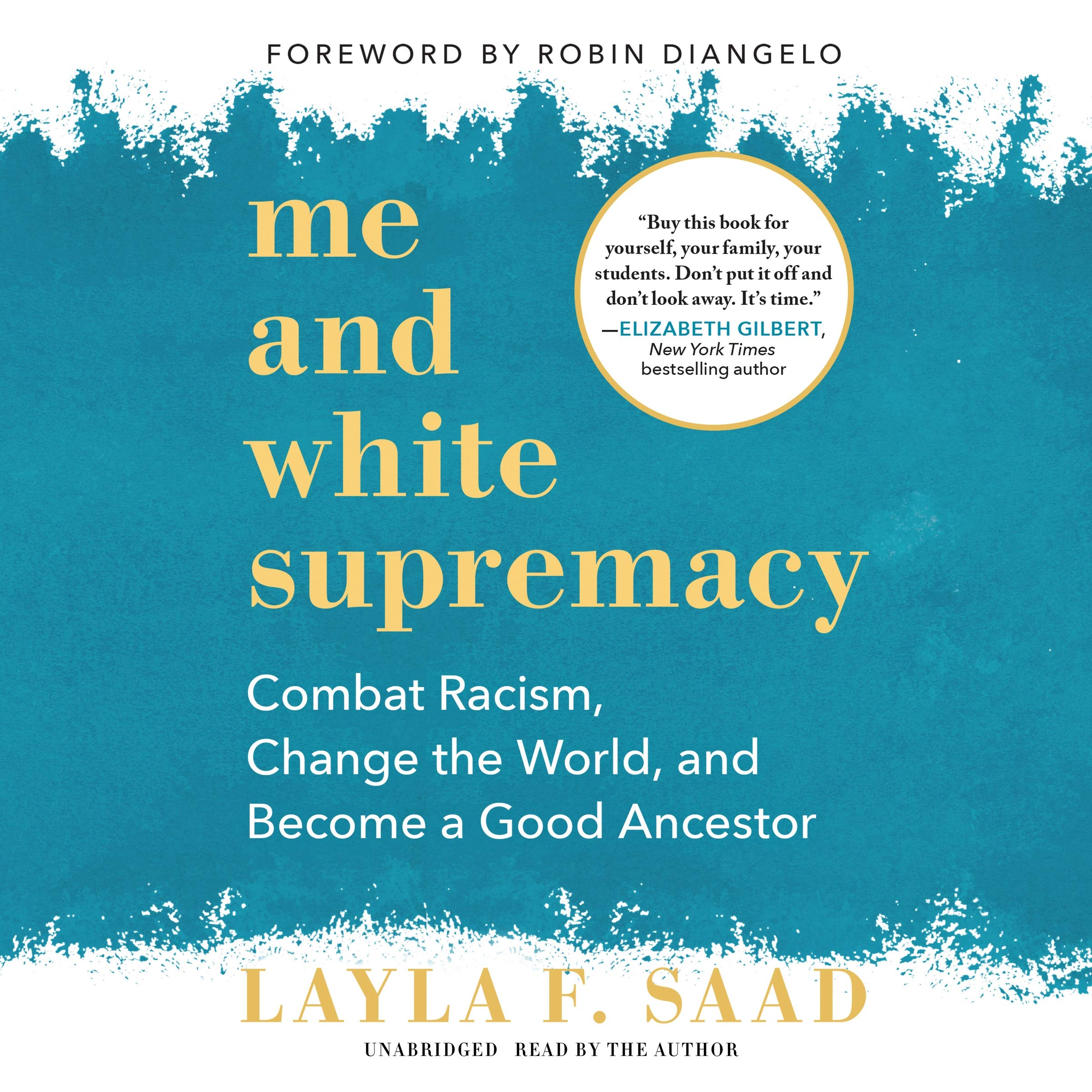 Me and White Supremacy: Combat Racism, Change the World, and ...