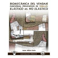 Biomecánica Del Vendaje Funcional De Tobillo: Elástico Vs. No Elástico