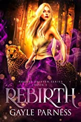 Rebirth (Rogues Shifter Series Book 1) Kindle Edition