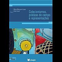 Colecionismos, práticas de campo e representações (Ciência & Sociedade)