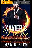 Xavier's Desire (Dragons Of Sin City Book 3)