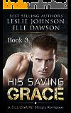 His Saving Grace  — Hidden Danger: A Billionaire Military Romance