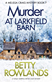 Murder at Larkfield Barn: A totally gripping British cozy mystery (A Melissa Craig Mystery Book 7) (English Edition)