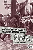 O que resta da ditadura: a exceção brasileira
