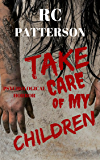 "Psychological Horror: ""Take Care of My Children"""