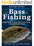 Bass Fishing: Tips and Tricks for Catching Largemouth Bass (Fishing Guide, Freshwater Fishing, Bass Fishing Books, How…