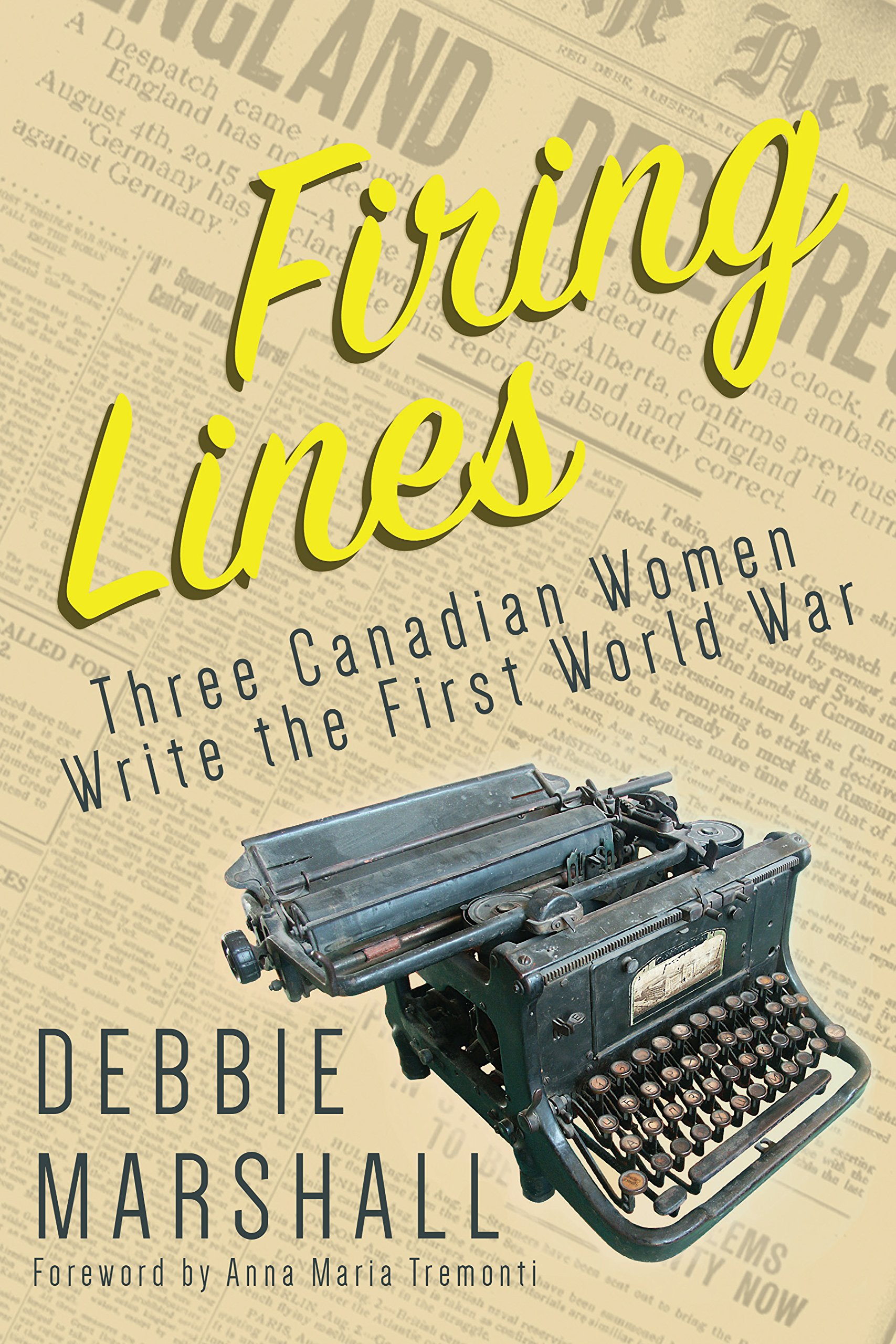 Firing Lines: Three Canadian Women Write the First World War