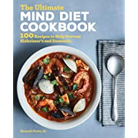 The Ultimate MIND Diet Cookbook: 100 Recipes to Help Prevent Alzheimer's and Dementia