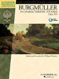 Johann Friedrich Burgmuller - 18 Characteristic Studies, Opus 109: Piano edited and recorded by William Westney Schirmer Performance Editions