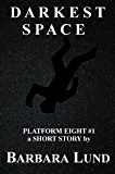 Darkest Space (Platform Eight Book 1)