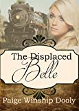 The Displaced Belle (A Spinster Orphan Train novella Book 10) (English Edition)