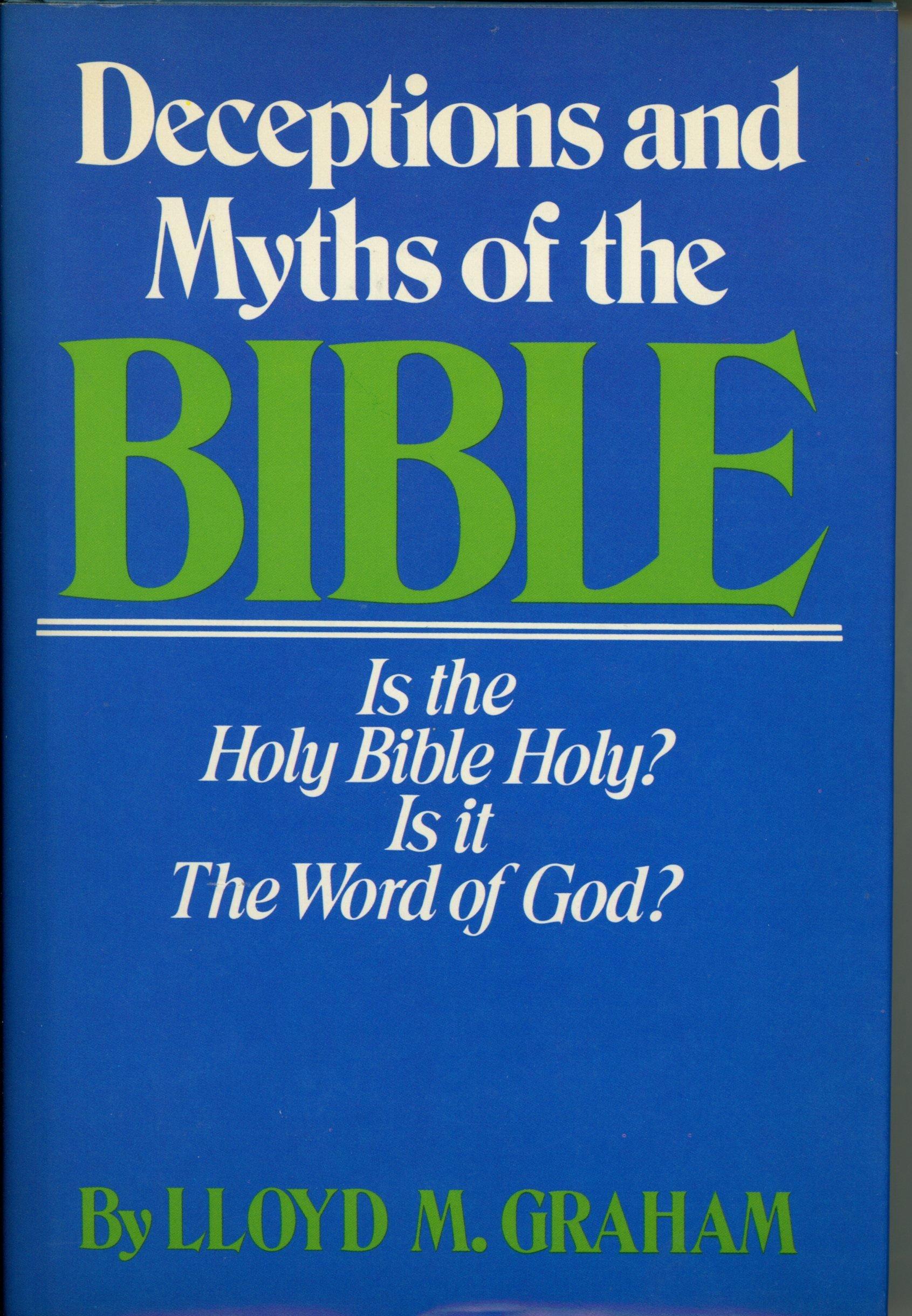 Deceptions & Myths Of The Bible: Lloyd M. Graham: 9780517278345:  Amazon.com: Books