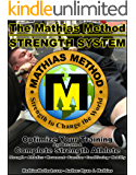 The Mathias Method STRENGTH SYSTEM: Your Ultimate Strength Training Guide!