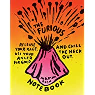 The Furious Notebook: Release Your Rage, Use Your Anger for Good, and Chill the Heck Out (Anger Therapy Journal, Rage Books, Mood Tracker Journal)