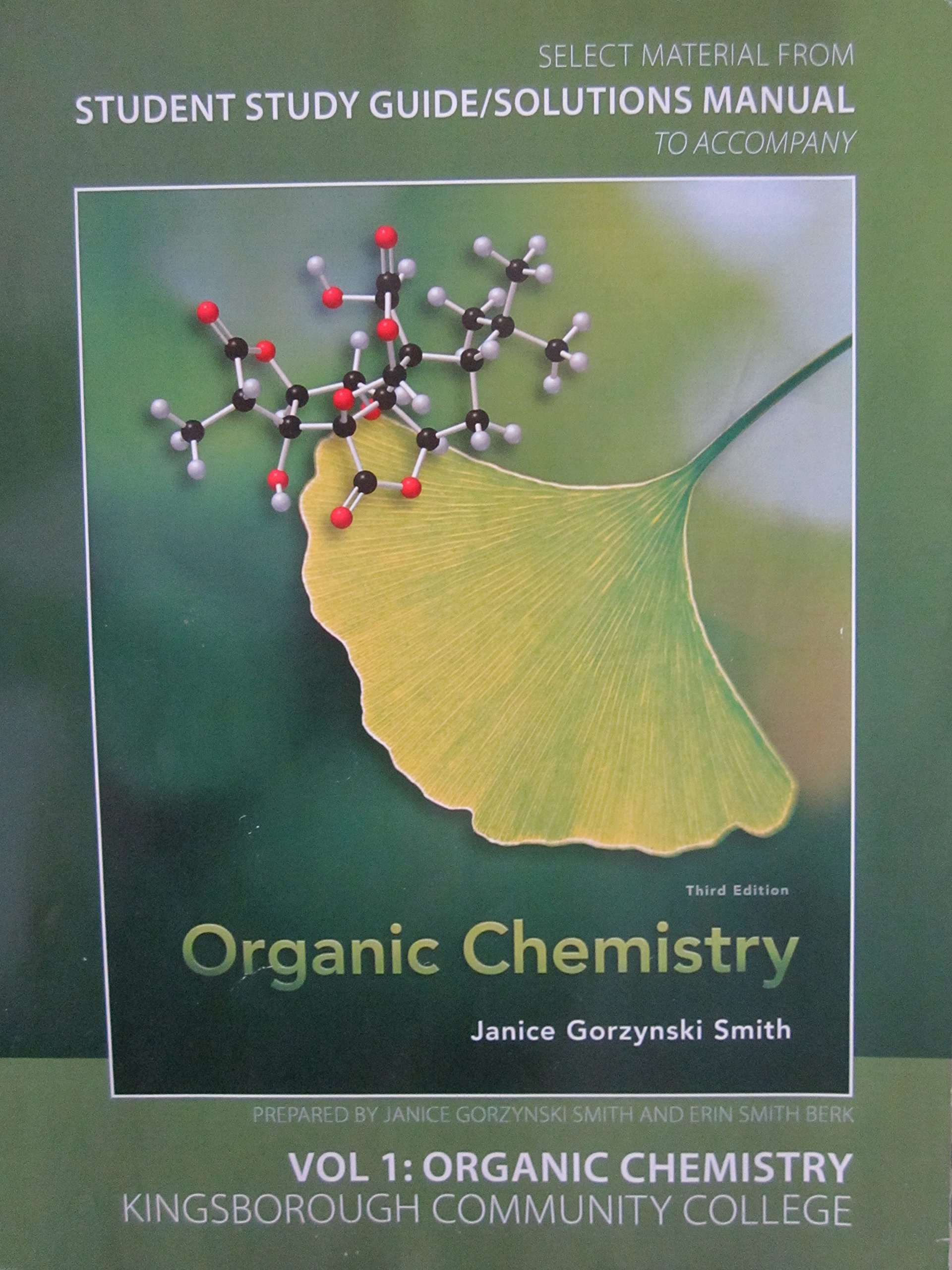 Select Material From Organic Chemistry 3rd Edition for Kingsborough  Community College with Student Study Guide/ Solutions Manual: Janice  Gorzynski Smith, ...