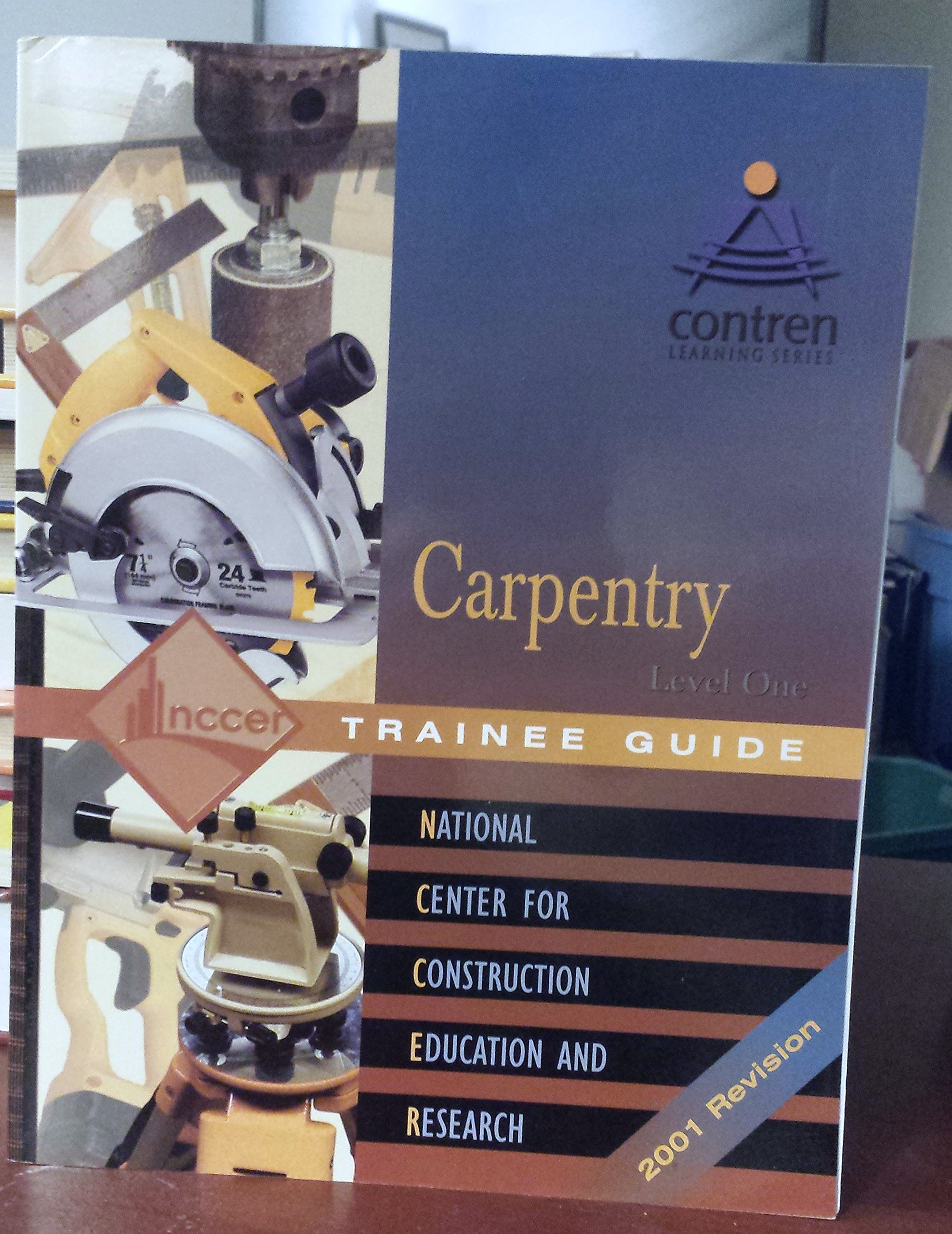 Carpentry Level 1 Trainee Guide 2001 Revision, Perfect Bound