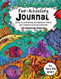 3rd, 4th and 5th Grade - Fun-Schooling Journal - For Christian Families: Study 20 Interesting and Relevant Topics -  365 Creative Learning Activities (Home Learning Guides) (Volume 7)