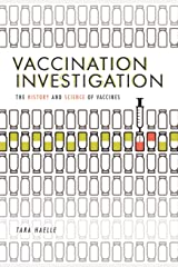 Vaccination Investigation: The History and Science of Vaccines Kindle Edition