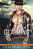 Claiming the Cowboy (Meier Ranch Brothers Book 3)