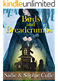 Birds and Bread Crumbs: A retelling of the classic Hansel and Gretel (Love Everlasting Book 5)