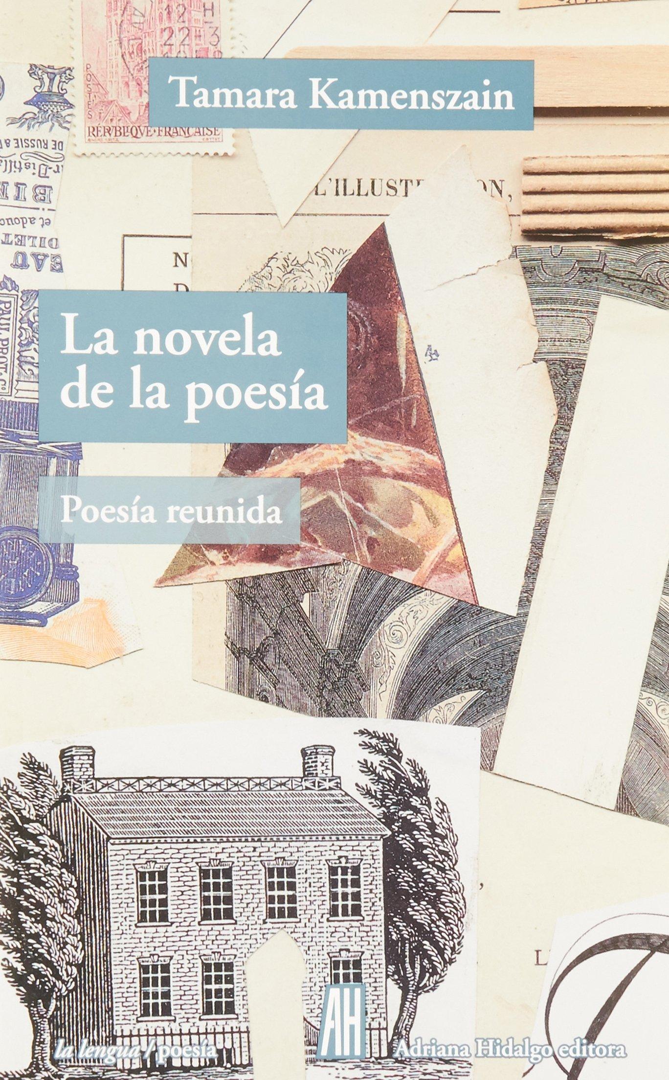 La novela de la poesia / The book of poetry: Poesia reunida / Collected Poetry (Spanish Edition)