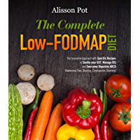 The Complete Low-FODMAP Diet: The Innovative Approach with Specific Recipes to Soothe your GUT, Manage IBS and Overcome Digestive ABCD (Abdominal Pain, ... Constipation, Diarrhea) (English Edition)