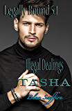 Legally Bound 5.1: Tasha Illegal Dealings