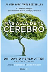 Más allá de tu cerebro (Colección Vital): El método integral para sanar en mente, cuerpo y espíritu (Spanish Edition) Kindle Edition